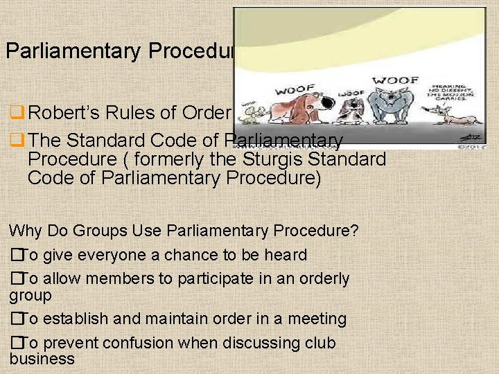 Parliamentary Procedure q Robert's Rules of Order q The Standard Code of Parliamentary Procedure