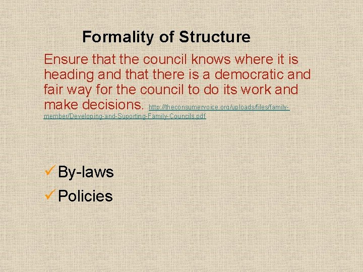 Formality of Structure Ensure that the council knows where it is heading and that