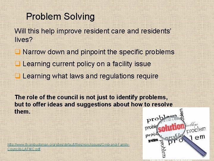 Problem Solving Will this help improve resident care and residents' lives? q Narrow down