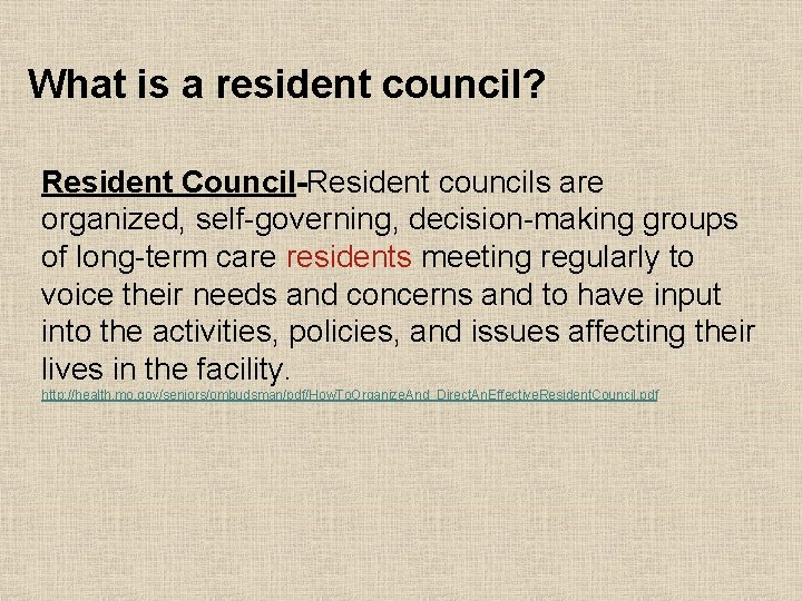What is a resident council? Resident Council-Resident councils are organized, self-governing, decision-making groups of