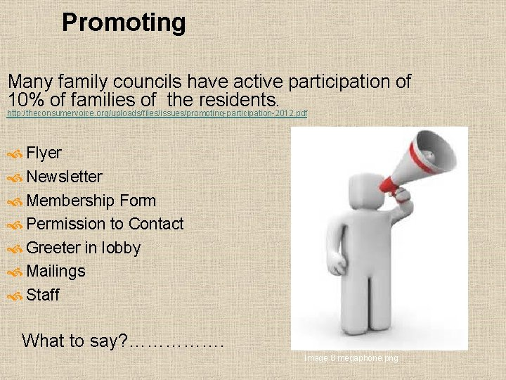 Promoting Many family councils have active participation of 10% of families of the residents.