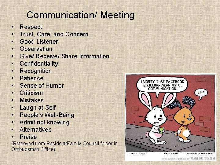 Communication/ Meeting • • • • Respect Trust, Care, and Concern Good Listener Observation