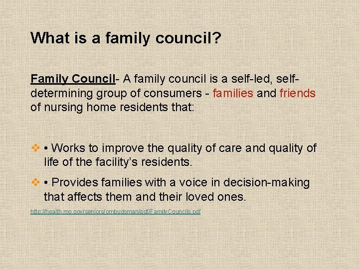 What is a family council? Family Council- A family council is a self-led, selfdetermining