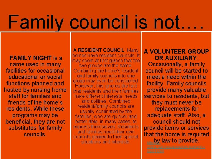 Family council is not…. FAMILY NIGHT is a name used in many facilities for