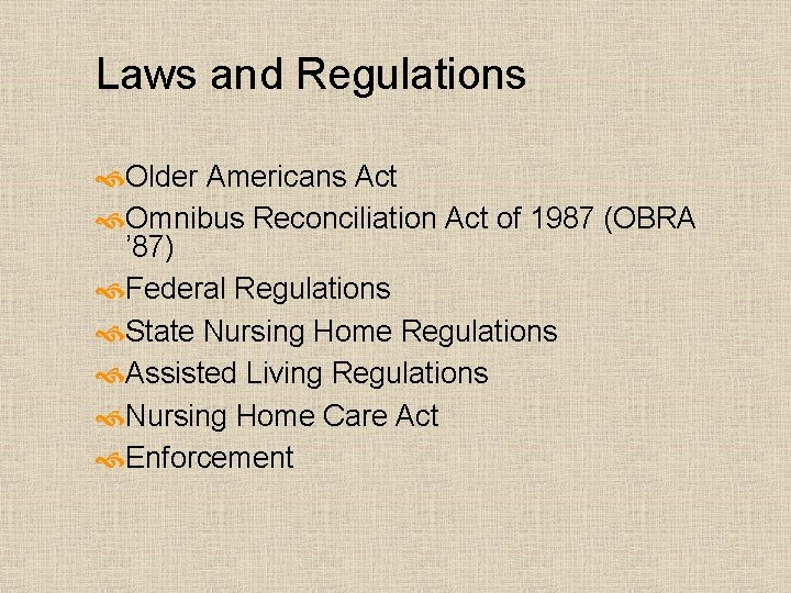 Laws and Regulations Older Americans Act Omnibus Reconciliation Act of 1987 (OBRA ' 87)