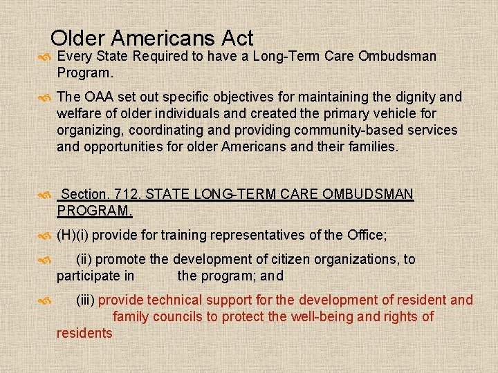 Older Americans Act Every State Required to have a Long-Term Care Ombudsman Program. The