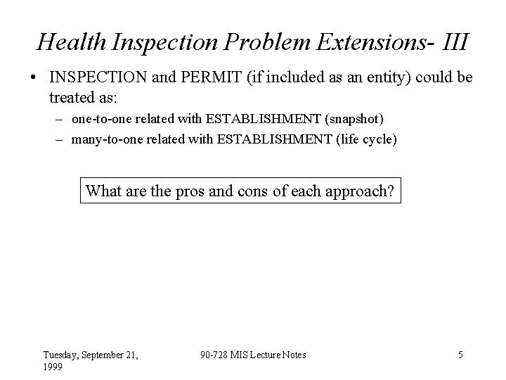 Health Inspection Problem Extensions- III • INSPECTION and PERMIT (if included as an entity)