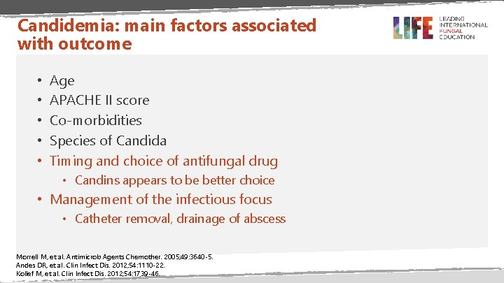 Candidemia: main factors associated with outcome • • • Age APACHE II score Co-morbidities