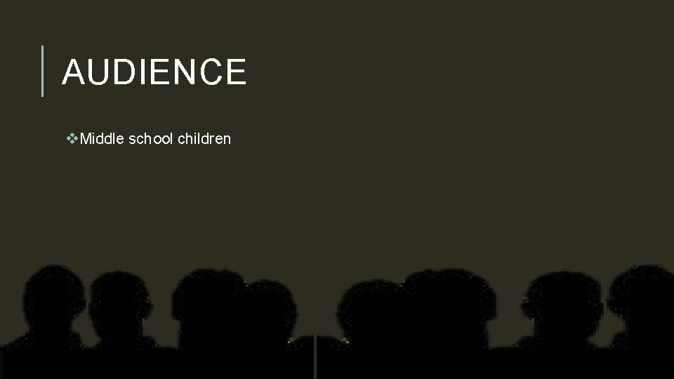 AUDIENCE v. Middle school children
