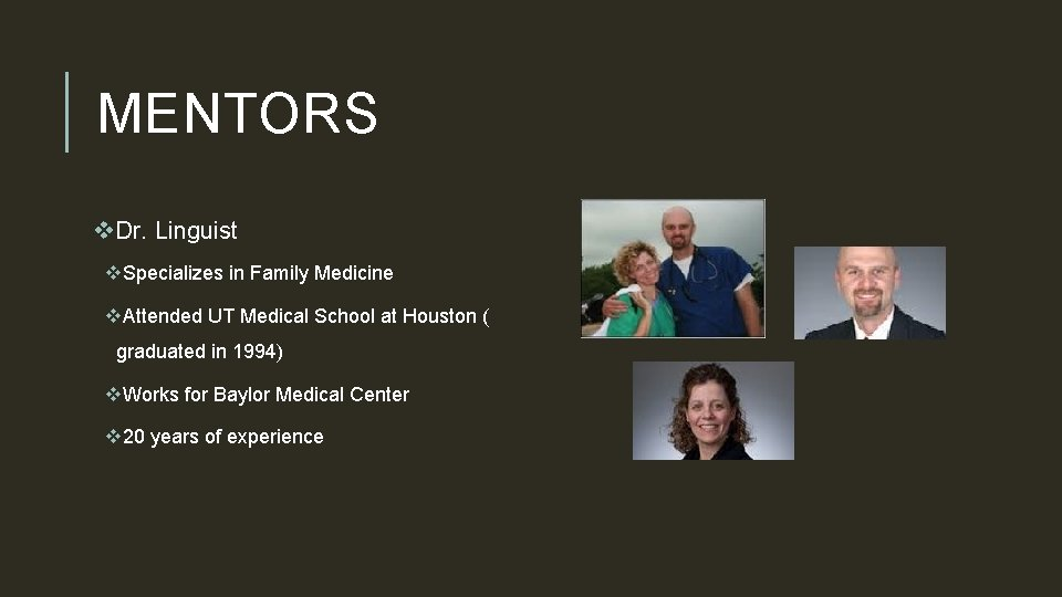 MENTORS v. Dr. Linguist v. Specializes in Family Medicine v. Attended UT Medical School