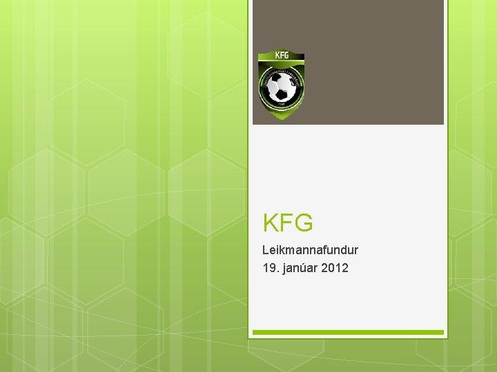 KFG Leikmannafundur 19. janúar 2012