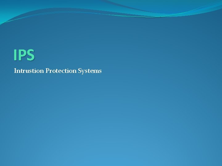 IPS Intrustion Protection Systems