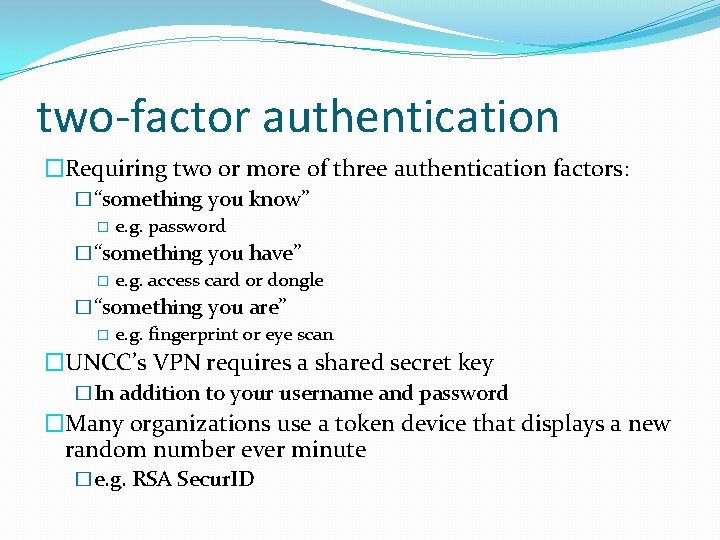 """two-factor authentication �Requiring two or more of three authentication factors: �""""something you know"""" �"""