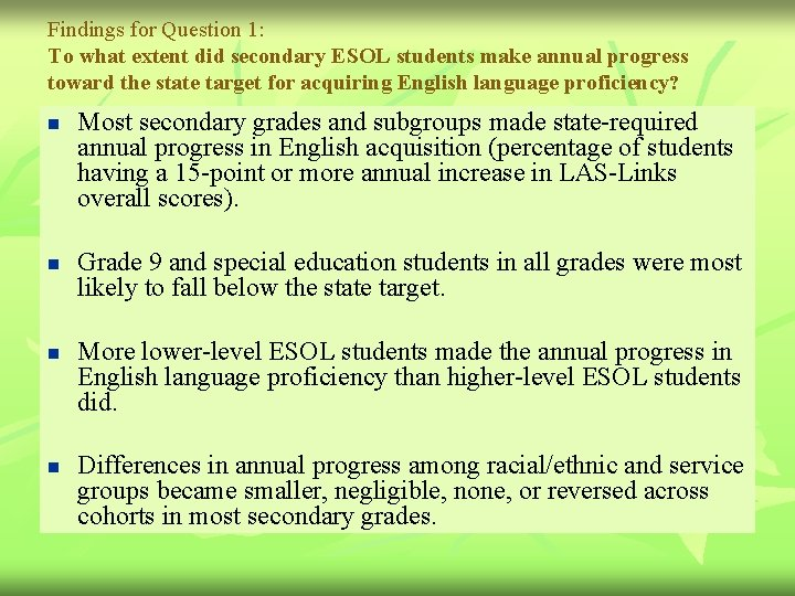 Findings for Question 1: To what extent did secondary ESOL students make annual progress