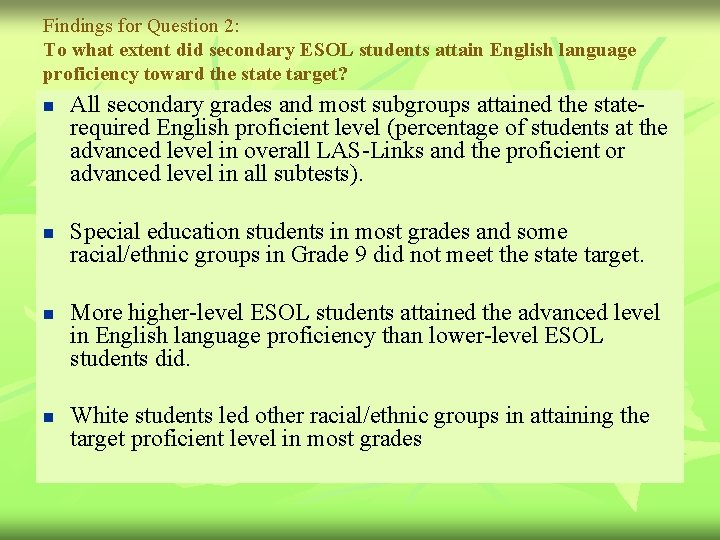 Findings for Question 2: To what extent did secondary ESOL students attain English language