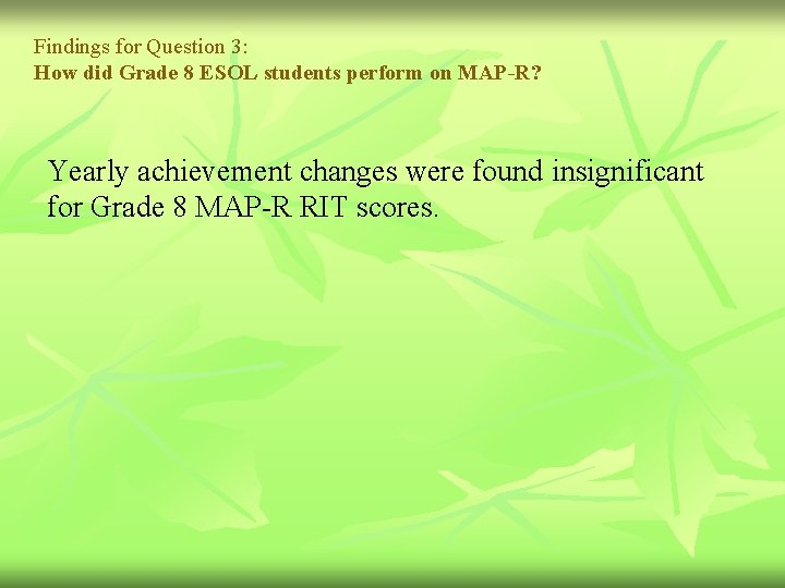 Findings for Question 3: How did Grade 8 ESOL students perform on MAP-R? Yearly