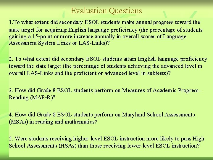 Evaluation Questions 1. To what extent did secondary ESOL students make annual progress toward