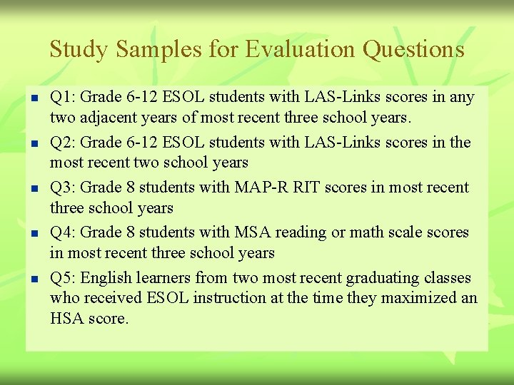 Study Samples for Evaluation Questions n n n Q 1: Grade 6 -12 ESOL
