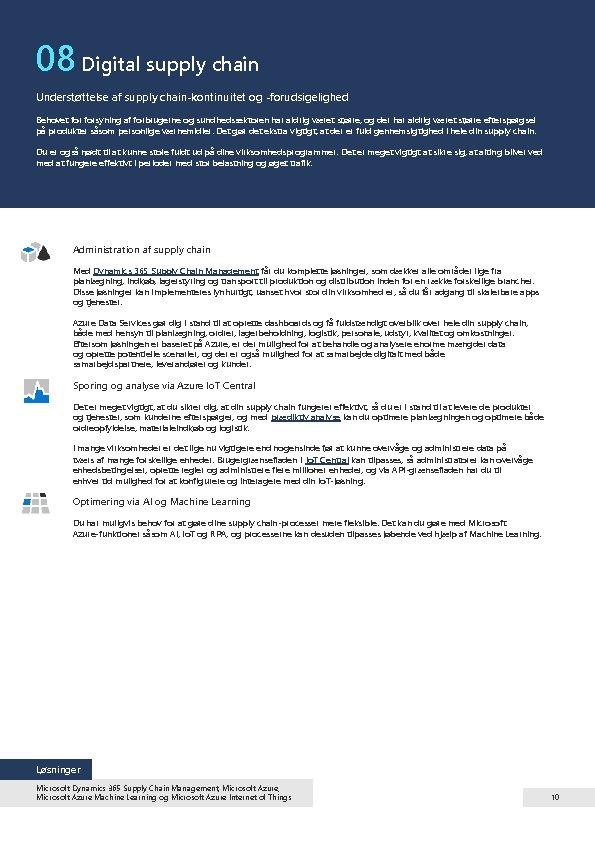 08 Digital supply chain Understøttelse af supply chain-kontinuitet og -forudsigelighed Behovet forsyning af forbrugerne