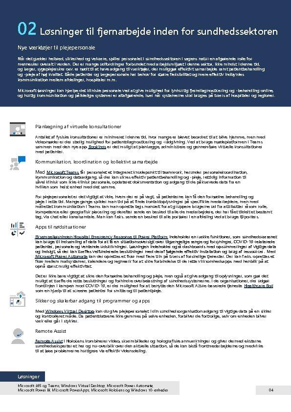 02 Løsninger til fjernarbejde inden for sundhedssektoren Nye værktøjer til plejepersonale Når det gælder