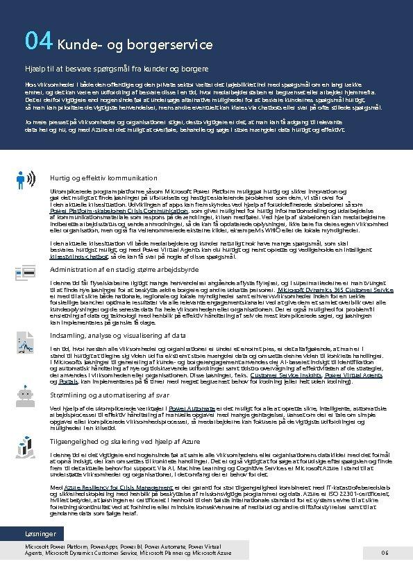 04 Kunde- og borgerservice Hjælp til at besvare spørgsmål fra kunder og borgere Hos