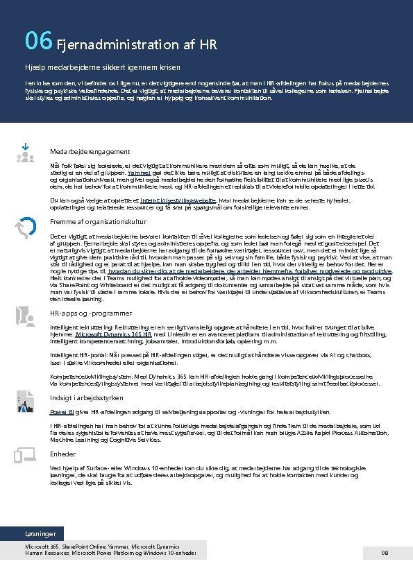 06 Fjernadministration af HR Hjælp medarbejderne sikkert igennem krisen I en krise som den,