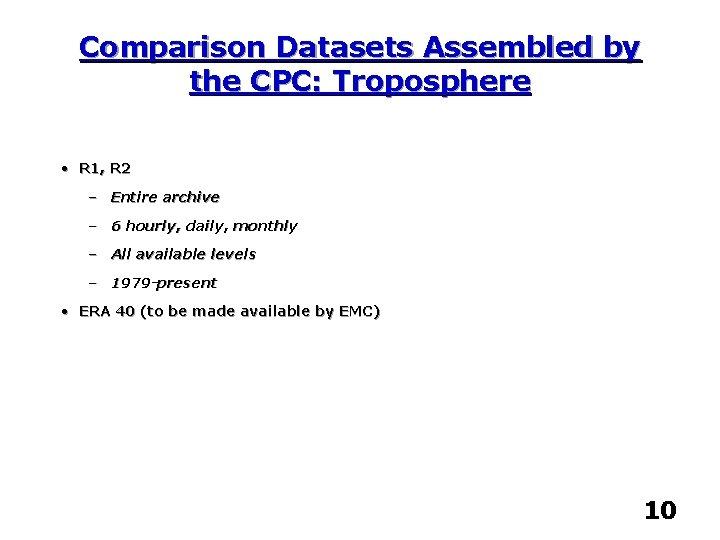 Comparison Datasets Assembled by the CPC: Troposphere • R 1, R 2 – Entire