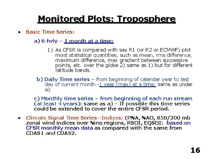 Monitored Plots: Troposphere • Basic Time Series: a) 6 -hrly – 1 month at