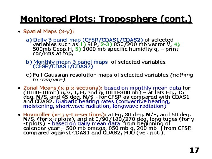 Monitored Plots: Troposphere (cont. ) • Spatial Maps (x-y): a) Daily 3 panel map