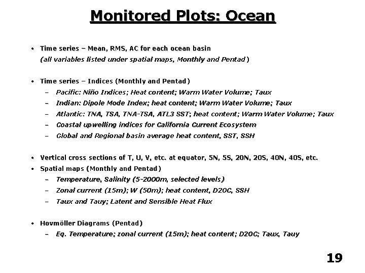 Monitored Plots: Ocean • Time series – Mean, RMS, AC for each ocean basin