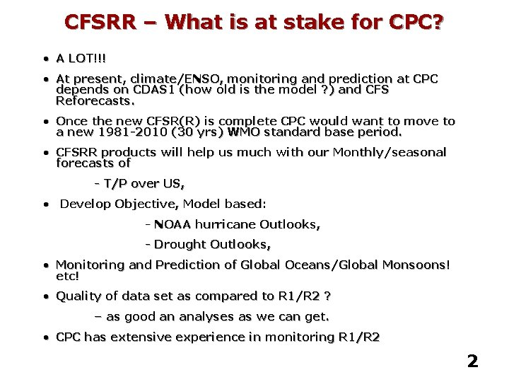 CFSRR – What is at stake for CPC? • A LOT!!! • At present,