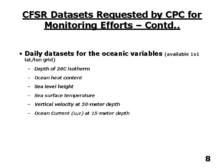 CFSR Datasets Requested by CPC for Monitoring Efforts – Contd. . • Daily datasets
