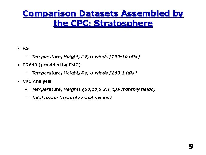 Comparison Datasets Assembled by the CPC: Stratosphere • R 2 – Temperature, Height, PV,