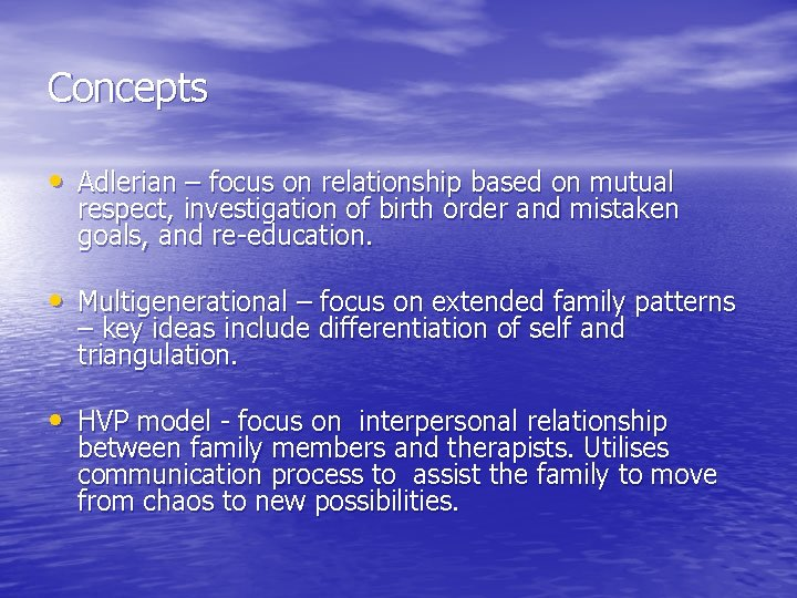 Concepts • Adlerian – focus on relationship based on mutual respect, investigation of birth