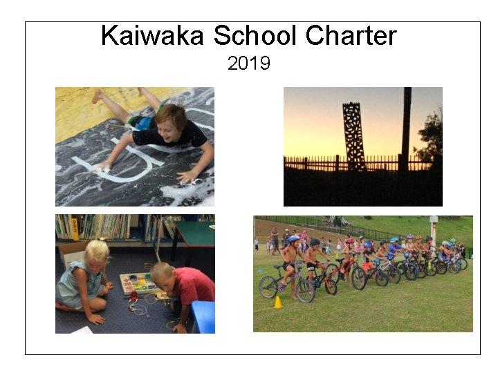 Kaiwaka School Charter 2019
