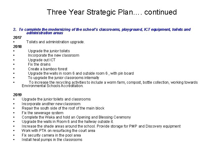 Three Year Strategic Plan…. continued 2. To complete the modernizing of the school's classrooms,