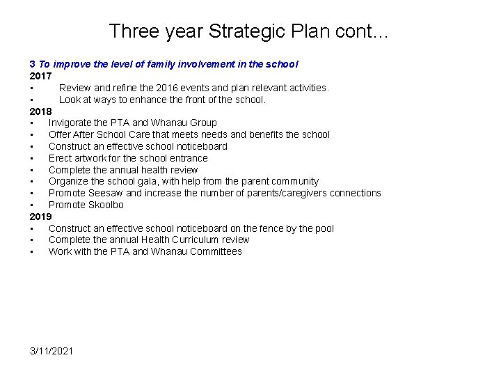 Three year Strategic Plan cont… 3 To improve the level of family involvement in