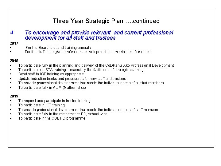 Three Year Strategic Plan …. continued 4 2017 • • To encourage and provide