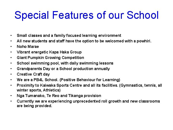 Special Features of our School • • • Small classes and a family focused