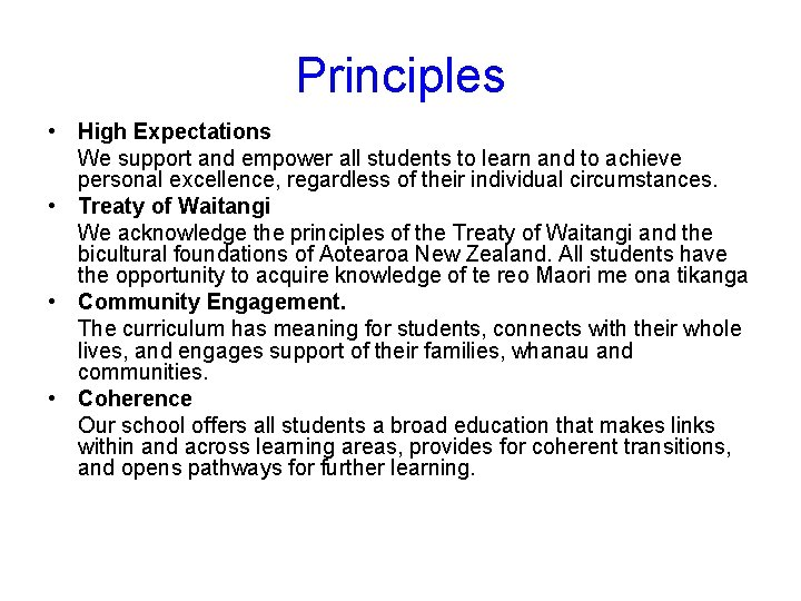 Principles • High Expectations We support and empower all students to learn and to