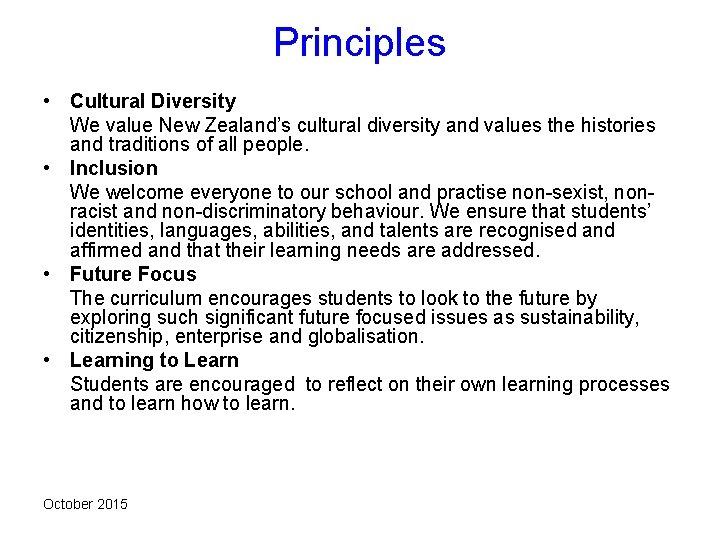 Principles • Cultural Diversity We value New Zealand's cultural diversity and values the histories