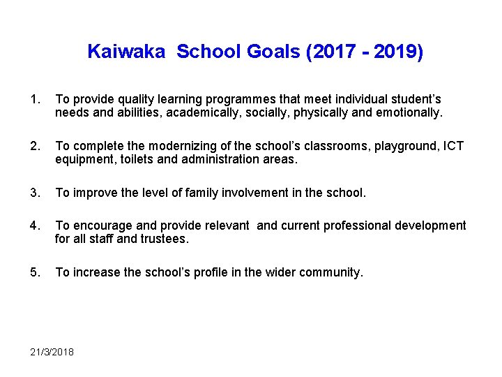 Kaiwaka School Goals (2017 - 2019) 1. To provide quality learning programmes that meet