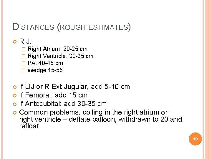 DISTANCES (ROUGH ESTIMATES) RIJ: � � Right Atrium: 20 -25 cm Right Ventricle: 30