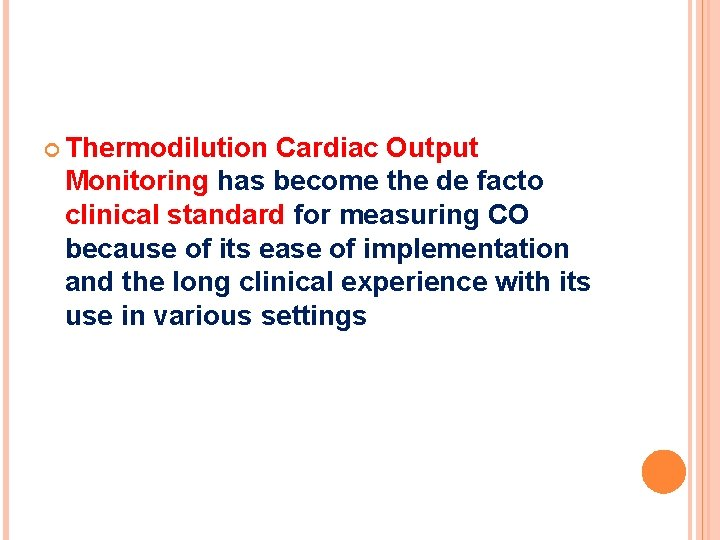 Thermodilution Cardiac Output Monitoring has become the de facto clinical standard for measuring