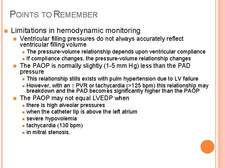 POINTS TO REMEMBER n Limitations in hemodynamic monitoring n Ventricular filling pressures do not