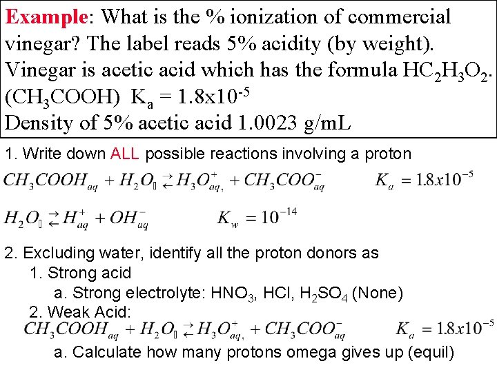 Example: What is the % ionization of commercial vinegar? The label reads 5% acidity
