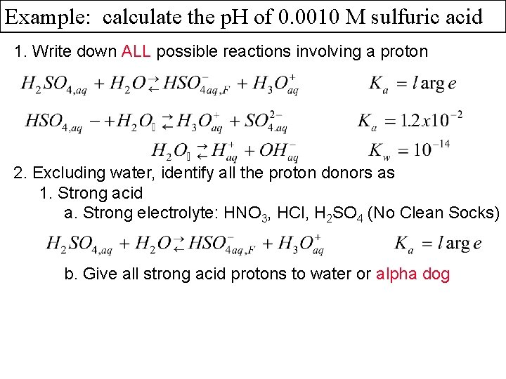 Example: calculate the p. H of 0. 0010 M sulfuric acid 1. Write down