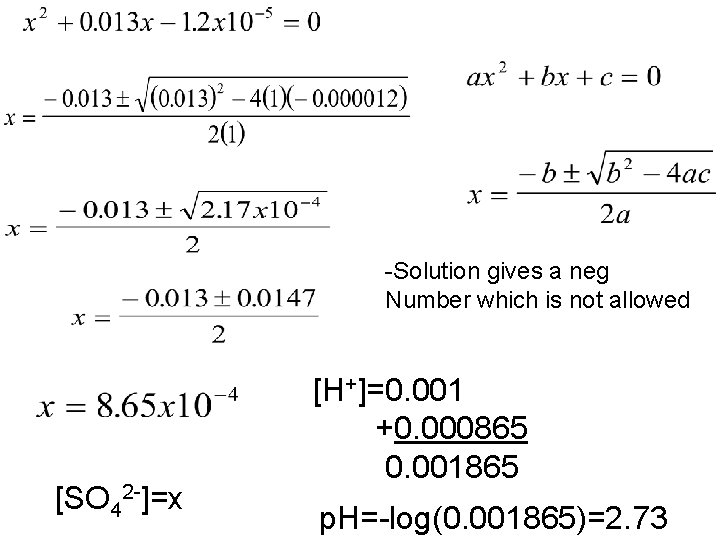 -Solution gives a neg Number which is not allowed [SO 42 -]=x [H+]=0. 001