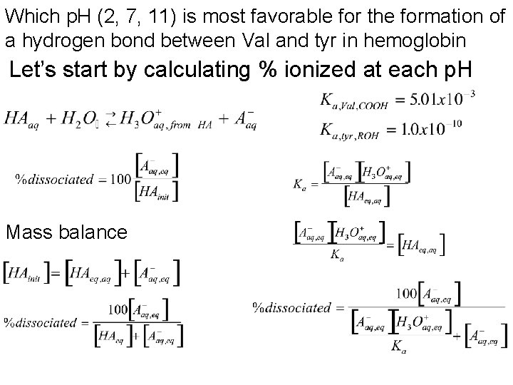 Which p. H (2, 7, 11) is most favorable for the formation of a