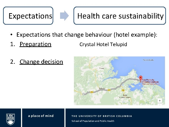 Expectations Health care sustainability • Expectations that change behaviour (hotel example): 1. Preparation Crystal